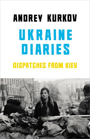 Ukraine Diaries by Andrey Kurkov