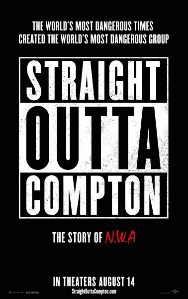straight outta compton poster [Universal Pictures and F. Gary Gray]