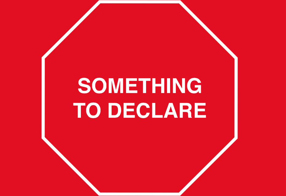 Something to declare sign