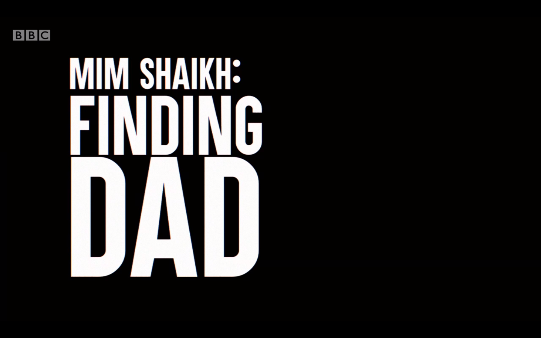 Mim Shaikh: Finding dad