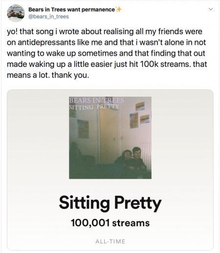 A screen grab from Bears in Trees Twitter account saying thank you for 100k streams on Sitting Pretty, a song about realising all of the band's friends are on antidepressants too and that finding that out made waking up a little easier.